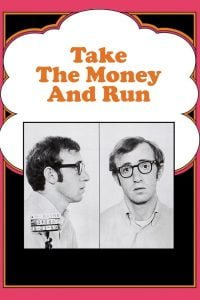 TAKE THE MONEY AND RUN streaming online free